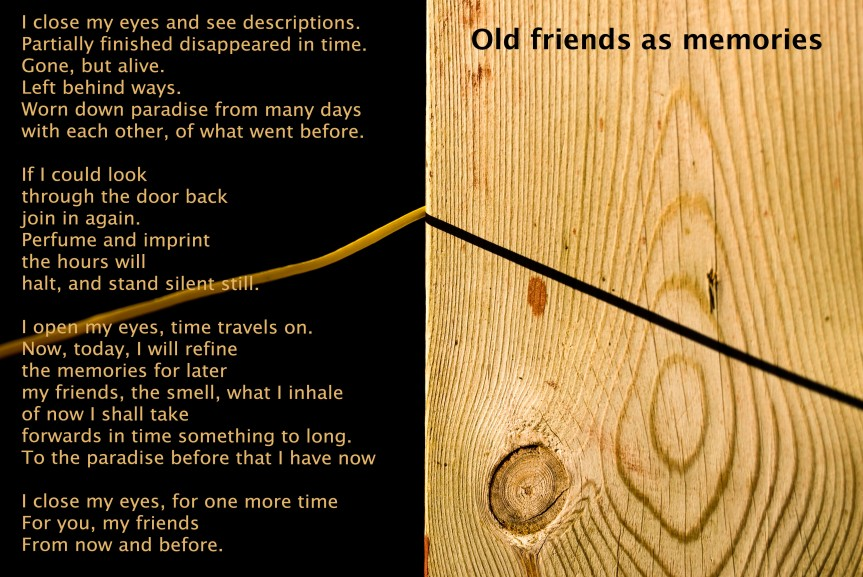 Old friends as memories