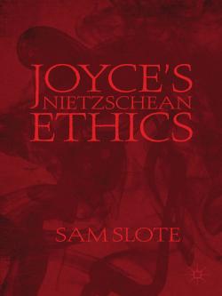 Joyce_s Nietzschean Ethics