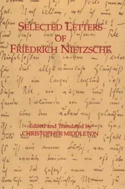 Middleton, C. (ed.) - Selected Letters of Friedrich Nietzsche (Hackett, 1996)